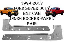 1999 - 2017 Ford Super Duty Extended Cab Inner Rocker Panels   NEW PAIR!!