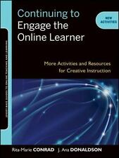Continuing to Engage the Online Learner: More Activities and Resources for Cr...