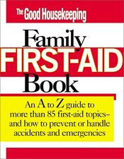 The Good Housekeeping Family First Aid Book: An A