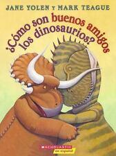 Como Son Buenos Amigos Los Dinosaurios? (How Do Dinosaurs Stay Friends?) (Hardba