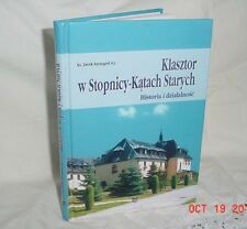 KLASZTOR W STOPNICY-KATACH STARYCH 2003 POLAND POLSKA HISTORY + PHOTOS HARDCOVER