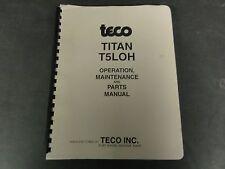 Teco Titan T5LOH Operation, Maintenance, and Parts Manual