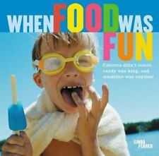When Food Was Fun: Calories didn't count, candy was king, and mealtime was anyti