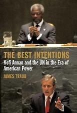 The Best Intentions: Kofi Annan and the UN in the Era of American-ExLibrary