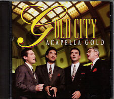 "GOLD CITY.......""A CAPELLA GOLD""..........OOP HTF GOSPEL CD"