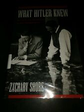 What Hitler Knew: The Battle for Information in Nazi Foreign Policy by Zachary S
