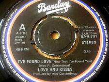 "LOVE AND KISSES - I'VE FOUND LOVE     7"" VINYL"