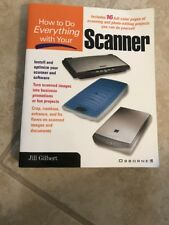 How to Do Everything With Your Scanner by Gilbert, Jill