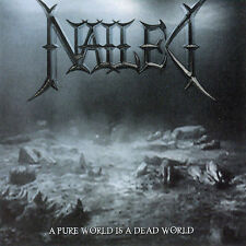 A Pure World Is a Dead World by Nailed CD 2007 Crash Music New Factory Sealed