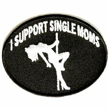 I Support Single Moms Quality Motorcycle Embroidered Biker Vest Patch PAT-2317