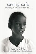 Saving Safa: Rescuing a Little Girl from FGM: By Dirie, Waris