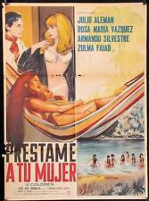 058 PRESTAME A TU MUJER original Mexican poster 1969 Julio Aleman, Zulma Faiad