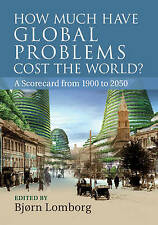 How Much Have Global Problems Cost the World?: A Scorecard from 1900 to 2050 by