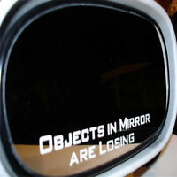 Objects In Mirror Are Losing Funny Car Truck Window Vinyl Decal Sticker White