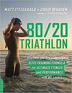 80 20 Triathlon Discover The Breakthrough Elite Training Formula For Ultimate F