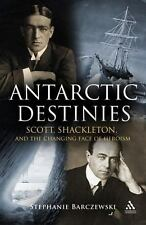 Antarctic Destinies: Scott, Shackleton, and the Changing Face of Heroi-ExLibrary