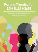 Forum Theatre for Children: Enhancing Social, Emotional and Creative Development
