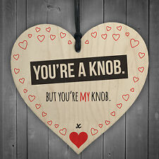 Red Ocean You're a Knob But're My Novelty Wooden Hanging Heart Valentines Gift F