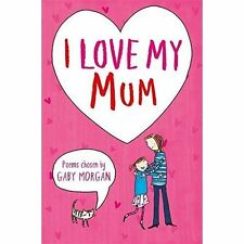 I Love My Mum, New, Morgan, Gaby Book