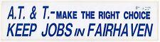 VINTAGE ANTI AT&T BUMPER STICKER Keep Jobs Fairhaven Massachusetts TELEPHONE MA