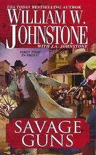 Savage Guns (Paperback)~ William W. Johnstone