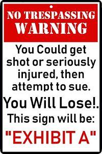 Metal Outdoors You Will LOSE Funny Sign No Trespassing Violators Shot