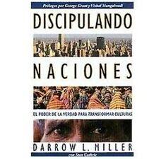 Discipulando Naciones: El Poder De La Verdad Para Transformar Culturas (Discipli