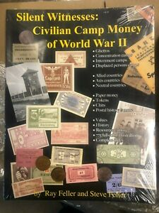 Silent Witnesses: Civilian Camp Money of WWII by Ray and Steve Feller SCARCE