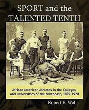 Sport and the Talented : African American Athletes at the Colleges and...