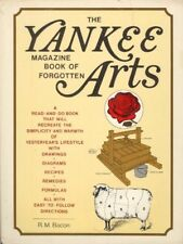 The Yankee Magazine Book of Forgotten Arts by R. M. Bacon