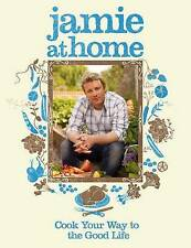 Jamie at Home: Cook Your Way to the Good Life by Jamie Oliver (Hardback, 2007)