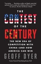 The Contest of the Century: The New Era of Competition with China--and How