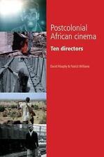 Postcolonial African Cinema : Ten Directors by Patrick Williams and David...