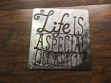 Life is a Special Occasion  Metal Wall Art Home Decor Outdoor Patio Garden