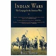 Indian Wars: The Campaign for the American West by Bill Yenne (English) Paperbac