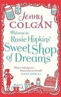 Welcome To Rosie Hopkins' Sweetshop Of Dreams, Colgan, Jenny, Very Good Book