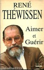 Livre philosophie santé  aimer et guérir - R. Théwissen   book
