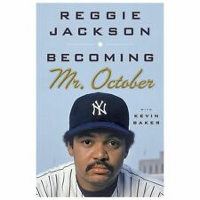Becoming Mr. October by Reggie Jackson and Kevin Baker (2013, Hardcover)