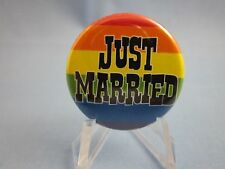 JUST MARRIED GAY PINBACK !   GAY / LESBIAN PRIDE BUTTON ! ! !   ( NICE PIN )