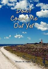 Don't Count Me Out Yet (Paperback or Softback)