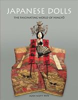 Japanese Dolls : The Fascinating World of Ningyo, Hardcover by Pate, Alan Sco...