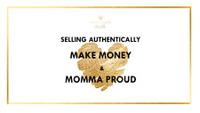 Sell Authentically: Make Money + Your Momma Proud - Sales Course
