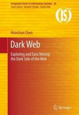 Integrated Series in Information Systems: Dark Web : Exploring and Data...