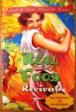 The Real Food Revival: Aisle by Aisle, Morsel by Morsel Brooks Vinton, Sherri (A