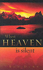 When Heaven is Silent: How God Ministers to Us Through the Challenges of Life, R