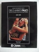 DIECI ANNI DI PALIO 1980-1989-LE FOTO E LA  STORIA DEI PALII DEGLI ANNI '80