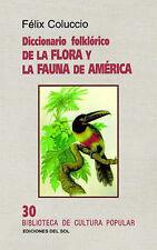 USED (LN) Diccionario Folklorico de La Flora y La Fauna de America (Biblioteca d
