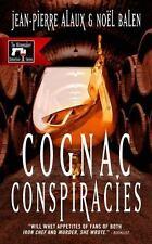 Cognac Conspiracies (winemaker Detective): By Jean-Pierre Alaux, No?l Balen