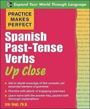Practice Makes Perfect: Spanish Past-Tense Verbs Up Close (Practice Makes Perfec