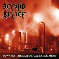 BEYOND BELIEF - TOWARDS THE DIABOLICAL EXPERIMENT   CD NEW